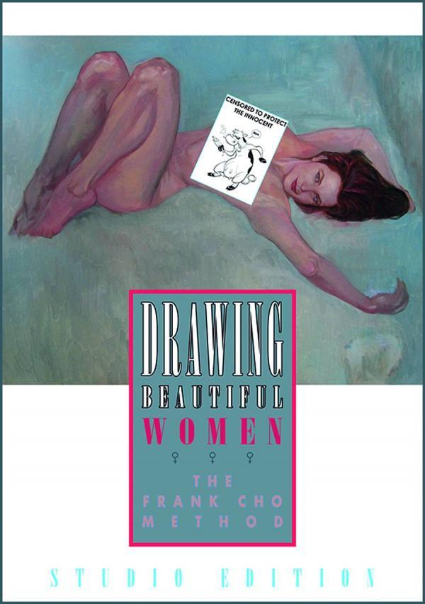 DRAWING BEAUTIFUL WOMEN FRANK CHO METHOD STUDIO ED