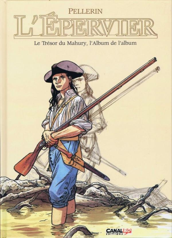 L'Épervier  Le Trésor du Mahury ALBUM MAKING OF COFFRET CANAL BD