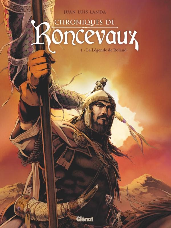 CHRONIQUES DE RONCEVAUX - TOME 01 - LA LEGENDE DE ROLAND