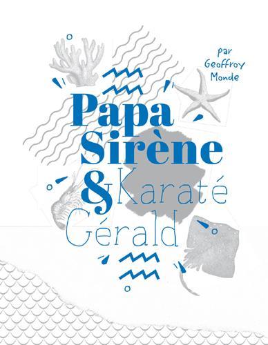 PAPA SIRENE ET KARATE GERALD