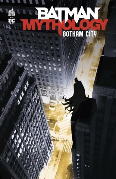 BATMAN MYTHOLOGY : GOTHAM CITY