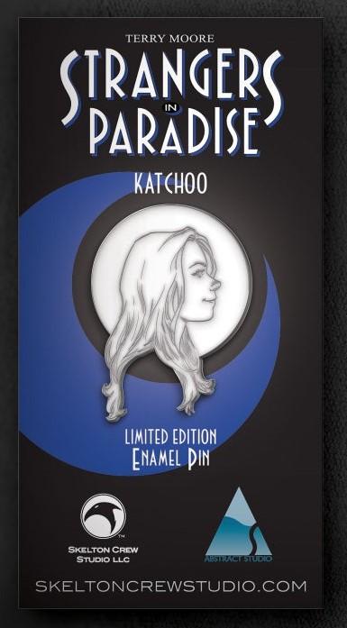 PINS STRANGERS IN PARADISE - KATCHOO