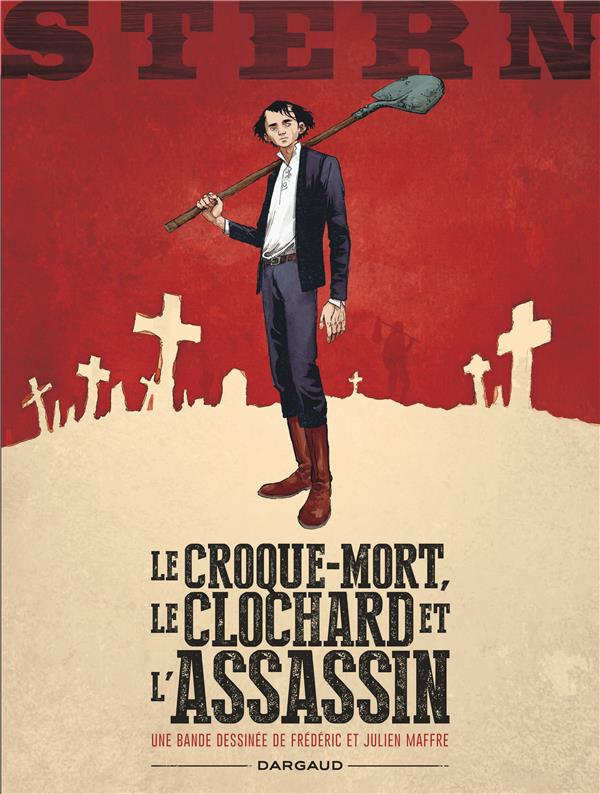 STERN - TOME 1 - LE CROQUE-MORT, LE CLOCHARD ET L'ASSASSIN + EX LIBRIS PULP'S OFFERT