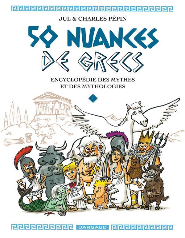 50 NUANCES DE GRECS - TOME 1 - 50 NUANCES DE GRECS