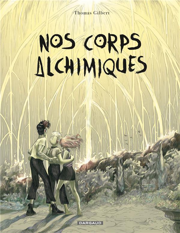 NOS CORPS ALCHIMIQUES