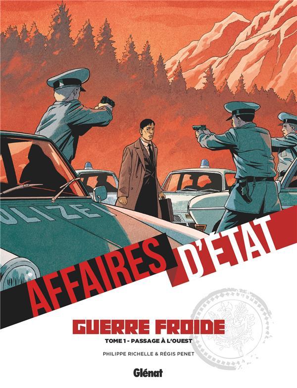 AFFAIRES D'ETAT - GUERRE FROIDE - TOME 01 - PASSAGE A L'OUEST