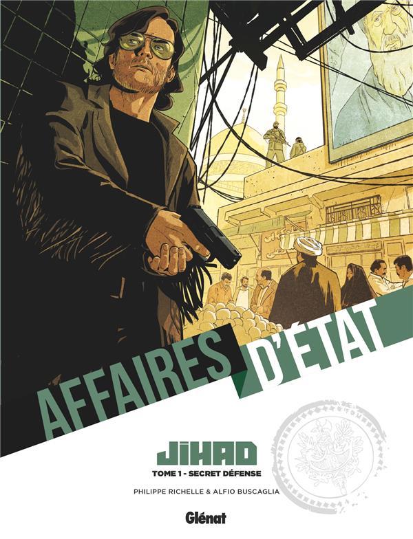 AFFAIRES D'ETAT - JIHAD - TOME 01 - SECRET DEFENSE