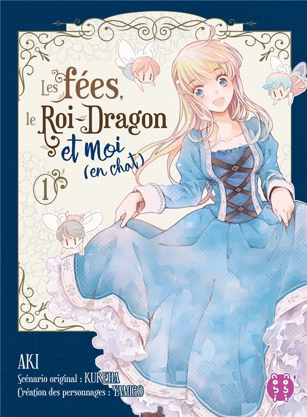 LES FEES, LE ROI-DRAGON ET MOI (EN CHAT) T01