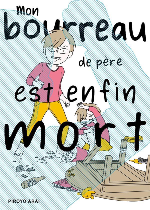 MON BOURREAU DE PERE EST ENFIN MORT