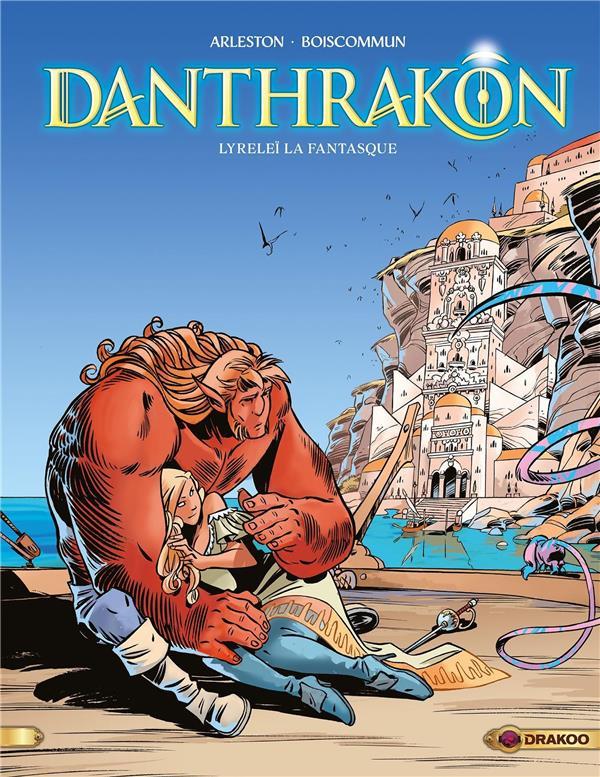 DANTHRAKON - T02 - DANTHRAKON - VOL. 02/3 - LYRELEI LA FANTASQUE + EX LIBRIS PULP'S OFFERT
