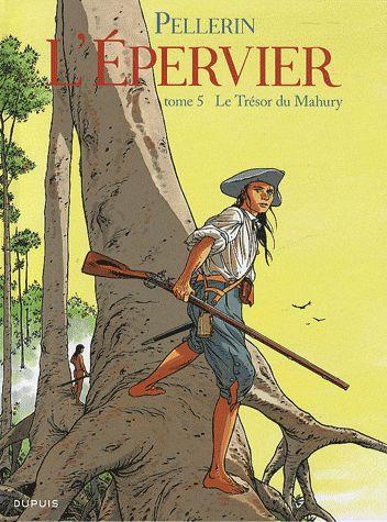 EPERVIER (L') - TOME 5 - LE TRESOR DU MAHURY (REEDITION) + EX LIBRIS PULP'S OFFERT