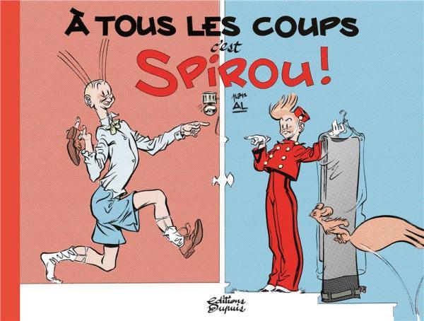 A TOUS LES COUPS, C'EST SPIROU ! - TOME 0 - A TOUS LES COUPS, C'EST SPIROU !