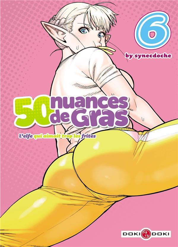 50 NUANCES DE GRAS - L'ELFE QUI AIMAIT TROP LES FRITES - T06 - 50 NUANCES DE GRAS - L'ELFE QUI AIMAI