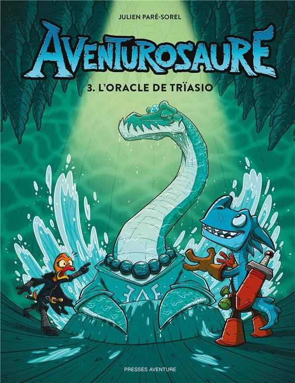 AVENTUROSAURE - TOME 3 - L'ORACLE DE TRIASIO