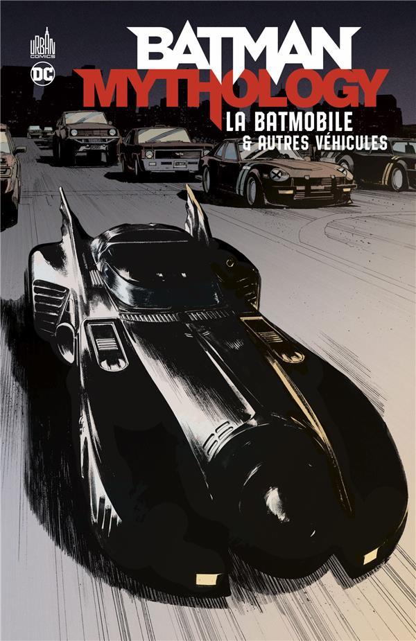 BATMAN MYTHOLOGY : LA BATMOBILE