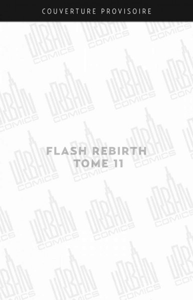 FLASH REBIRTH  - TOME 11