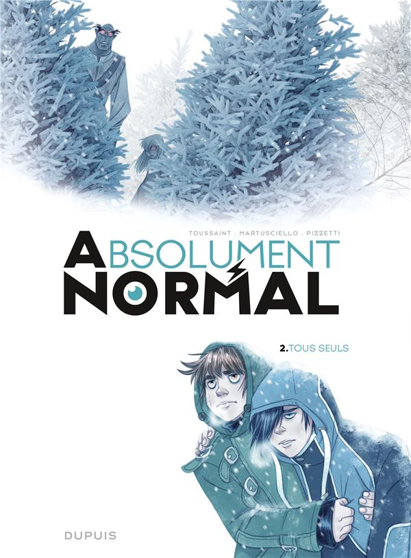 ABSOLUMENT NORMAL  - TOME 2 - TOUS SEULS
