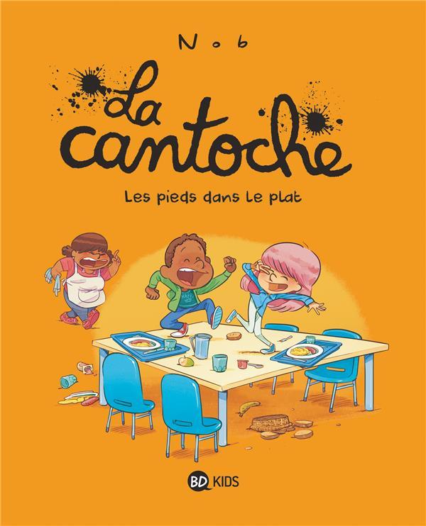 LA CANTOCHE, TOME 06 - LES PIEDS DANS LE PLAT